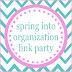 Spring into Organization Link Party