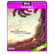 Un monstruo viene a verme (2016) WEB-DL 720p Audio Ingles 2.0 Subtitulada