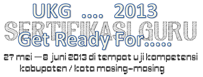 tanggal pelaksanaan UKG 2013 27 Mei - 8 Juni 2013