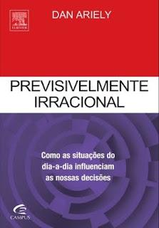 Livro Previsivelmente Irracional - Dan Ariely