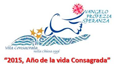 """""""2015, Año de la Vida Consagrada"""""""