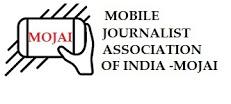 Mobile Journalist Association of India -MOJAI