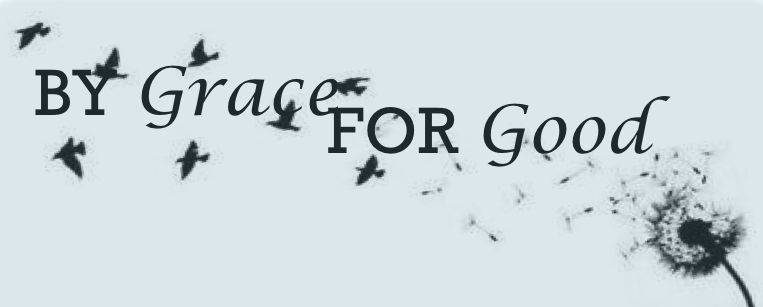 By Grace For Good