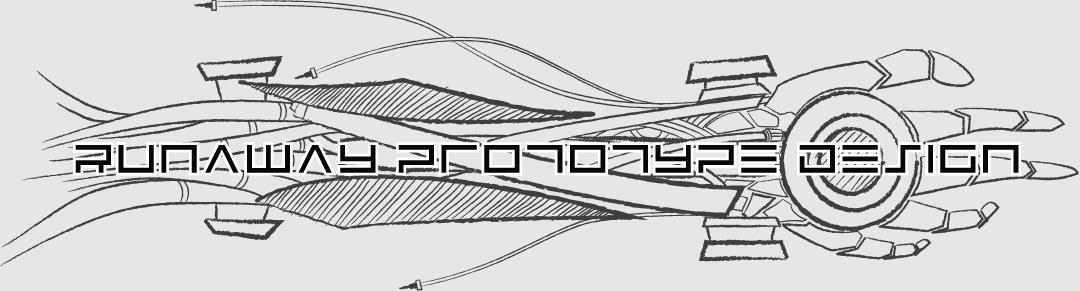 Runaway Prototype Design