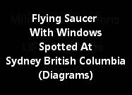 Flying Saucer With Windows Spotted At Sydney British Columbia (Diagrams)