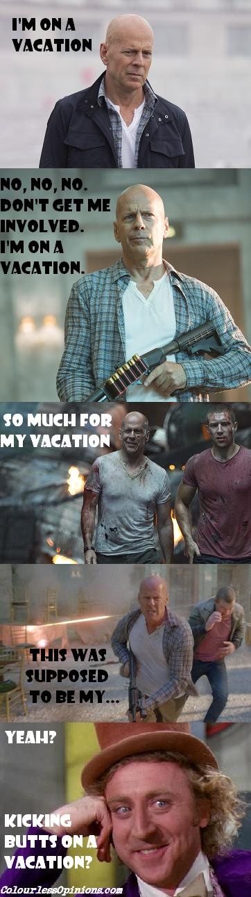 A Good day to Die Hard 5 John McClane Bruce Willis meme on a vacation