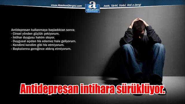 psikiyatri, psikiyatrinin karanlık yüzü, antidepresan, antidepresan tuzağı, depresyon, intihar eğilimi,