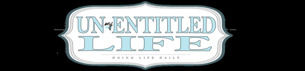 My UN-Entitled Life