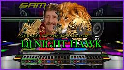 Dj Night Hawk On SAM