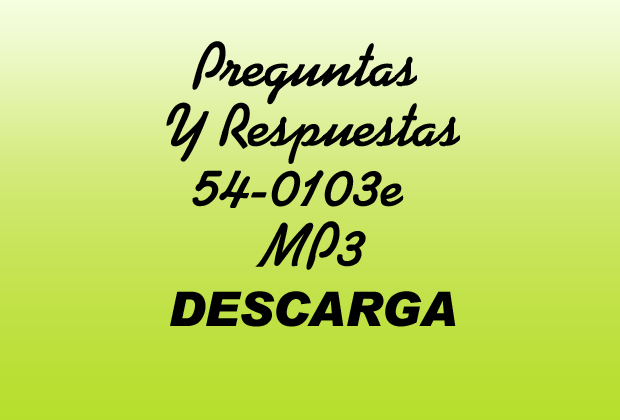 Preguntas Y Respuestas MP3 54-0103e
