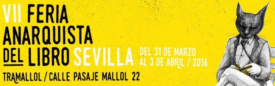 VII Feria Anarquista del Libro de Sevilla / del 31 de marzo al 3 de abril de 2016