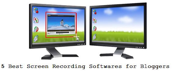 5 Best Screen Recording Softwares for Bloggers