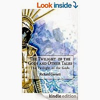 The Twilight of the Gods, and Other Tales by Richard Garnett