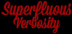 Superfluous Verbosity
