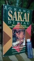Orang Sakai di Riau - Masyarakat terasing dalam masyarakat Indonesia