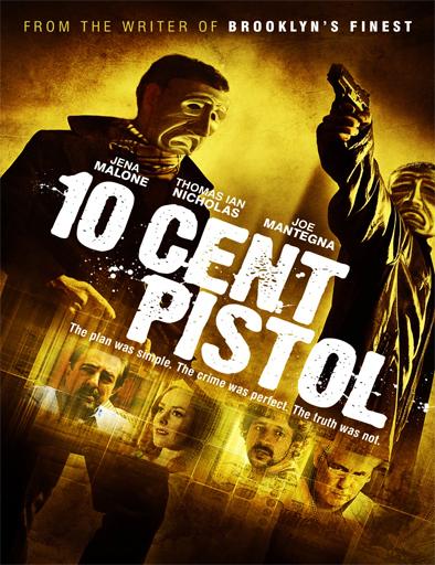 Ver 10 Cent Pistol (2014) Online