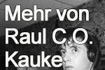 Mehr von Raul C.O. Kauke