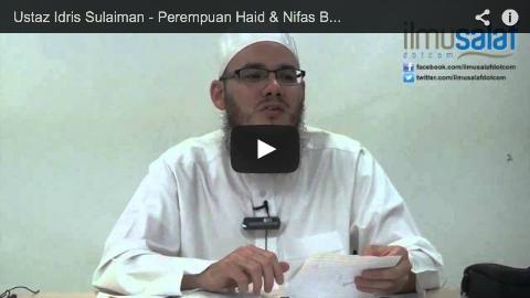 Ustaz Idris Sulaiman – Perempuan Haid & Nifas Boleh Berdoa