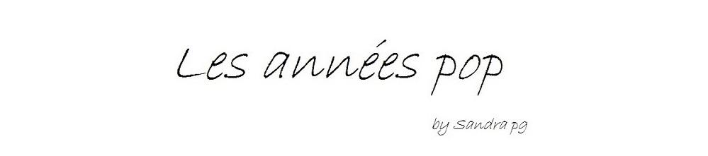 Les années pop by Sandra