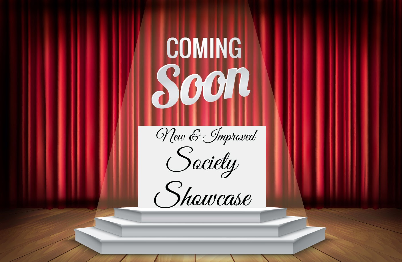 Society Showcase Coming Soon