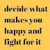 decide what makes you happy