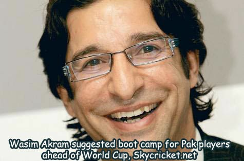 Wasim suggested organizing boot camp for Pak players