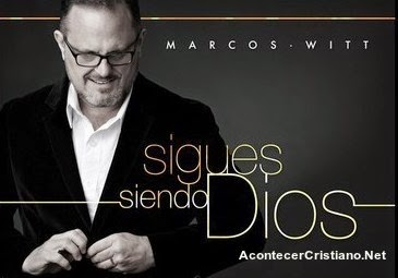 Marcos Witt Sigues siendo Dios
