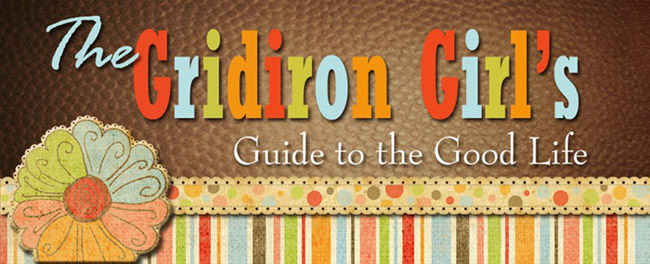 The Gridiron Girl's Guide to the Good Life