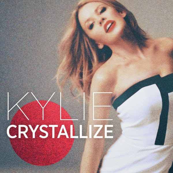 Kylie Minogue - Crystallize - Single Cover
