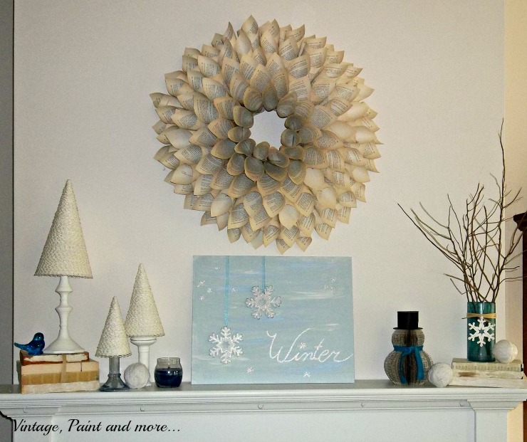 Vintage, Paint and more... winter mantel with diy book page wreath,  crafted cone trees and thrifted items