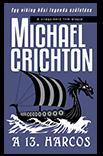 Michael Crichton: 13. harcos