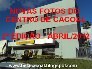 NOVAS FOTOS DO CENTRO DE CACOAL - RO