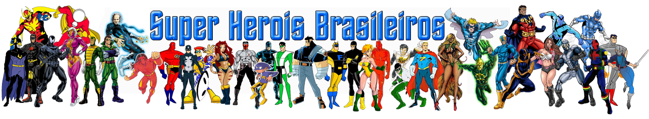 SUPER HERÓIS BRASILEIROS