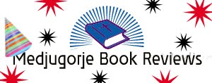 Medjugorje Book Reviews