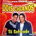 Dois Ciganos CD - Volume 02 e 03 Relíquia