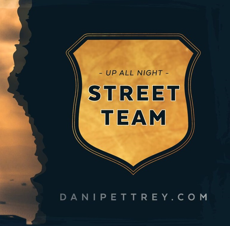 Dani Pettrey's Up All Night Street Team