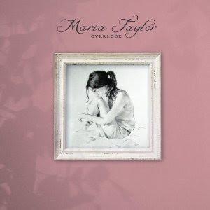 Maria Taylor - Overlook