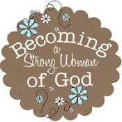 Becoming A Strong Woman Of God