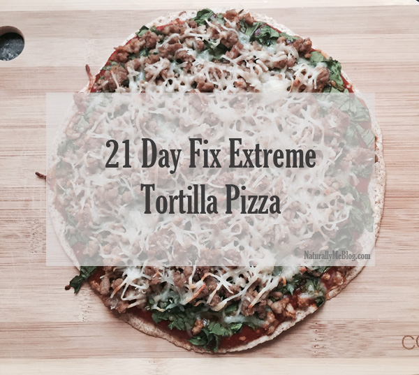 21 Day Fix, 21 Day Fix Extreme, recipe, pizza, pizza recipe, 21 Day Fix Extreme Tortilla Pizza, food, healthy eats, clean eating