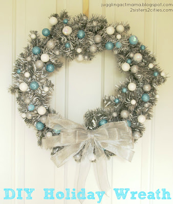 DIY Holiday Wreath by 2 Sisters 2 Cities on Juggling Act Mama