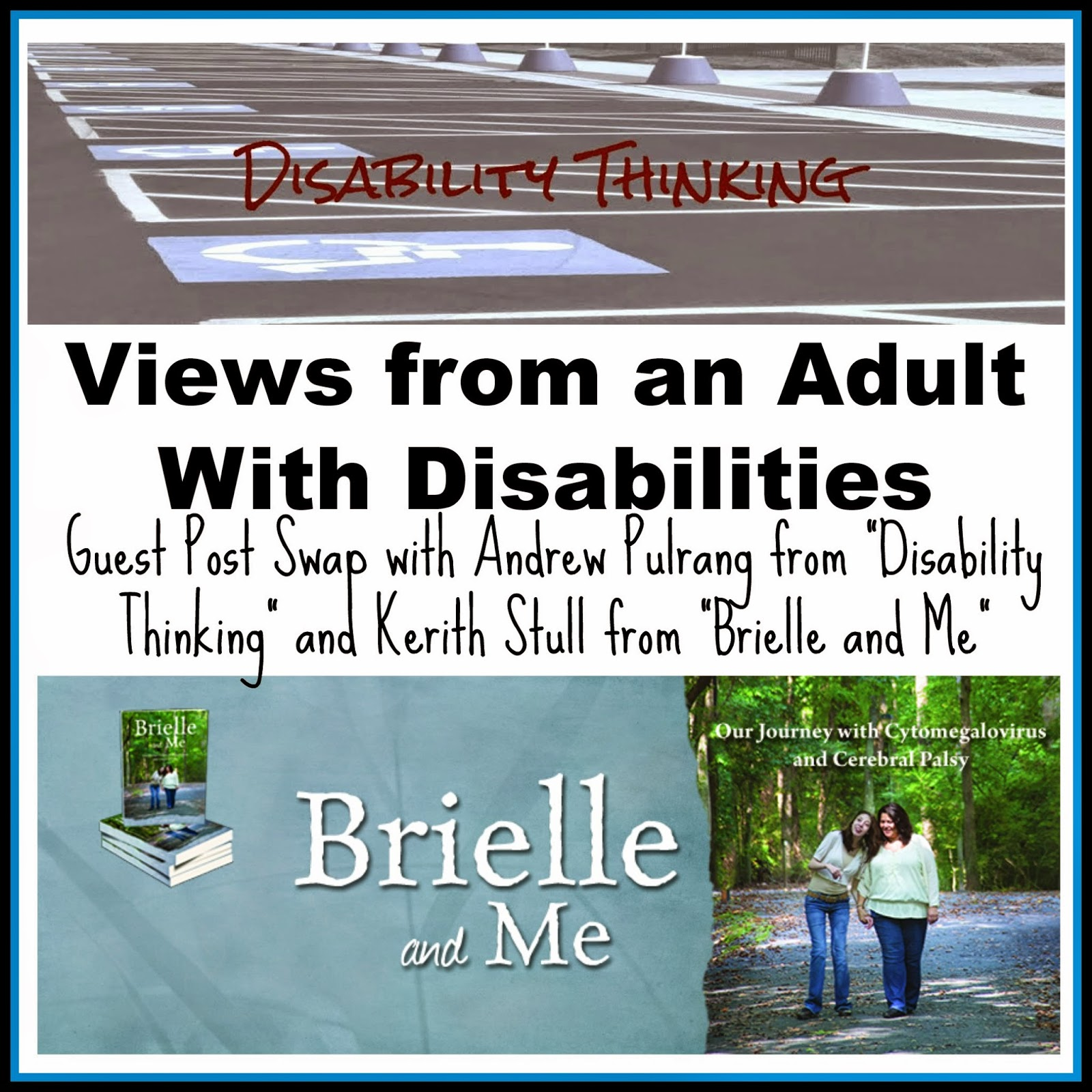 Disability Thinking / Brielle & Me -- Views form an Adult With Disabilities Guest Post with Andrew Pulrang from Disability Thinking and Kerith Stull from Brielle & Me