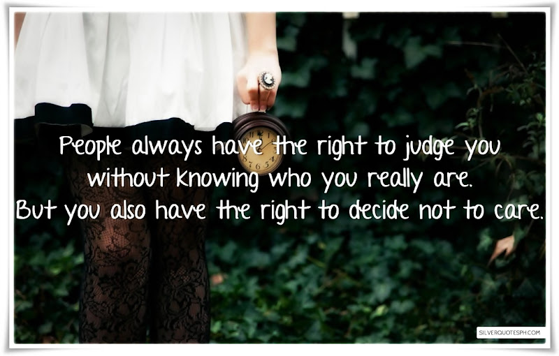 People Always Have The Right To Judge You, Picture Quotes, Love Quotes, Sad Quotes, Sweet Quotes, Birthday Quotes, Friendship Quotes, Inspirational Quotes, Tagalog Quotes