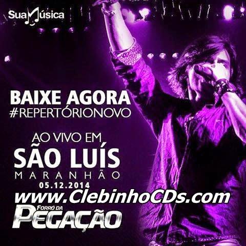 Forró da Pegação - AO VIVO - SÃO LUIZ - MA - 05.12.2014