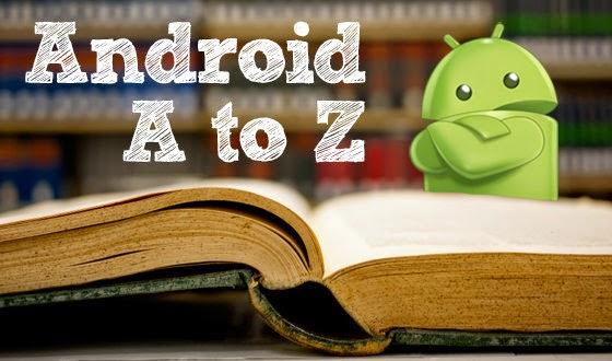 Penting!!! Istilah-Istilah Android yang Harus Diketahui (Kamus Android)