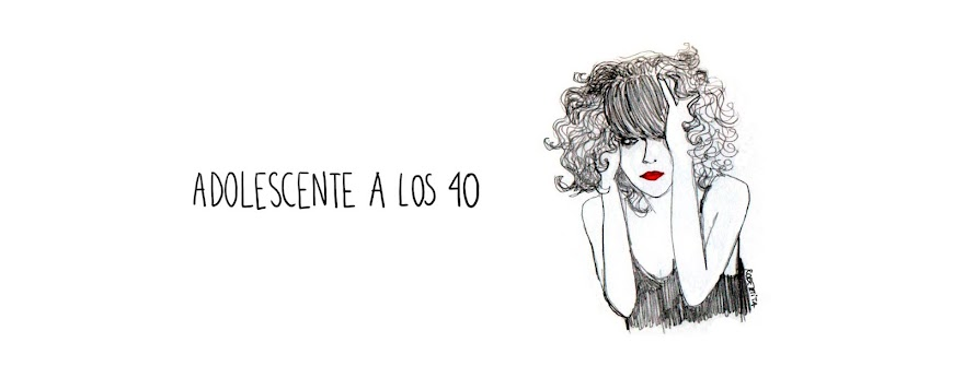 Adolescente a los 40