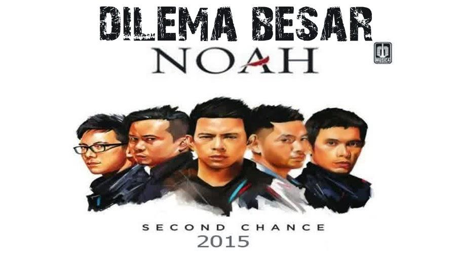 Noah - Dilema Besar