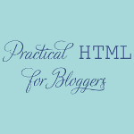 Practical HTML for Bloggers