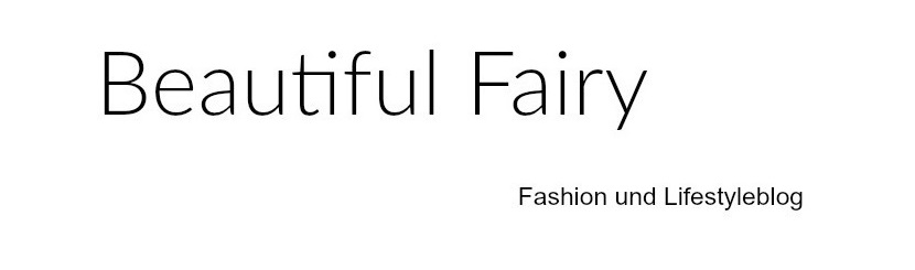 Beautiful Fairy- Inspirationen und Tipps Fashion - Travel