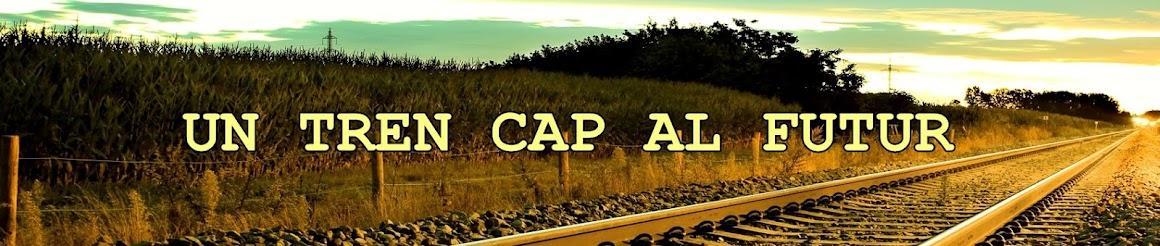 UN TREN CAP AL FUTUR