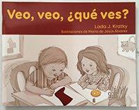 """""""Veo, veo, ¿qué ves?"""". Lada J. Kratky. Editorial Santillana. Miami. Septiembre – 2017"""